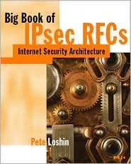 Big Book of IPSec Rfcs: IP Security Architecture