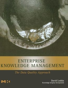 Enterprise Knowledge Management: The Data Quality Approach