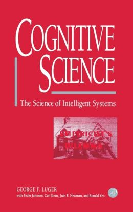 Cognitive Science: The Science of Intelligent Systems