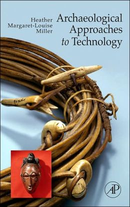 Archaeological Approaches to Technology