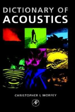 The Dictionary of Acoustics