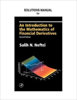 Neftci Solutions Manual to An Introduction to the Mathematics of Financial Derivatives 2/E