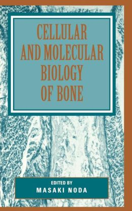 Cellular and Molecular Biology of Bone