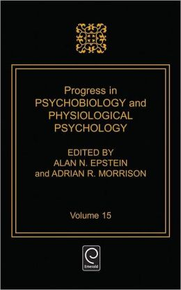 Progress in Psychobiology and Physiological Psychology, Volume 15