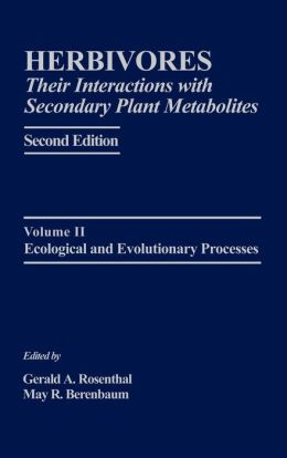 Herbivores: Their Interactions with Secondary Plant Metabolites: Ecological and Evolutionary Processes