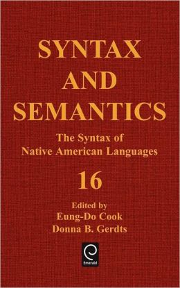 Syntax And Semantics, Volume 16 The Syntax Of Native American Languages