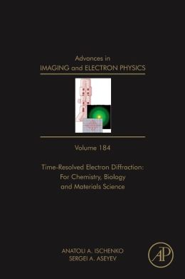 Time Resolved Electron Diffraction: For Chemistry, Biology And Material Science
