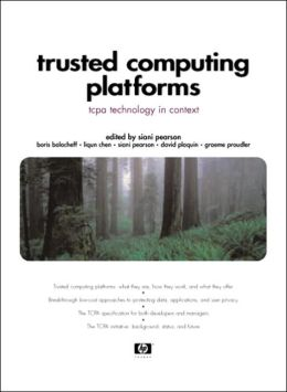 Trusted Computing Platforms: TCPA Technology in Context