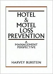 Hotel and Motel Loss Prevention : A Management Perspective