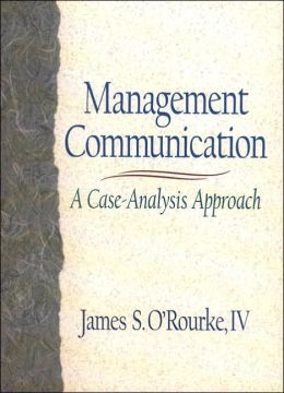 Management Communication : A Case-Analysis Approach