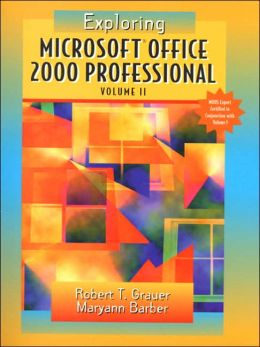 Exploring Microsoft Office Professional 2000, Volume II