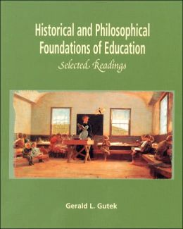 Historical and Philosophical Foundations of Education : Selected Readings