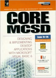 Core MCSD: Designing and Implementing Desktop Applications with Microsoft Visual Basic 6