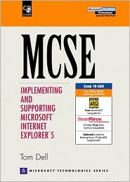 MCSE : Implementing and Supporting Microsoft Internet Explorer 5