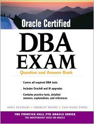 Oracle Certified DBA Exam: Question and Answer Book