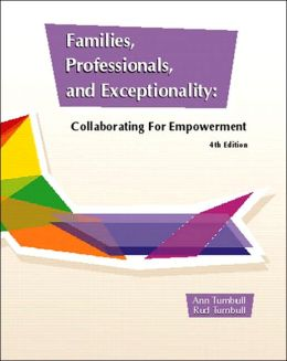 Families, Professionals, and Exceptionality: Collaborating for Empowerment