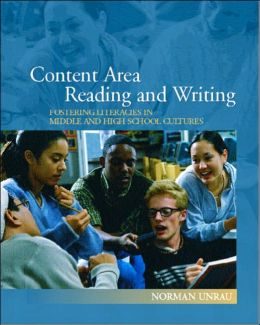 Content Area Reading and Writing : Fostering Literacies in Middle and High School Cultures