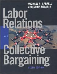 Labor Relations and Collective Bargaining: Cases, Practices, and Law