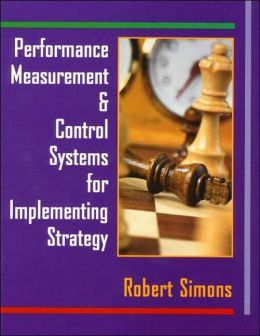 Performance Measurement and Control Systems for Implementing Strategy