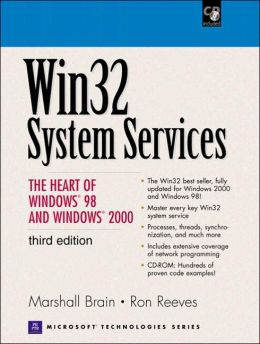 Win32 System Services: The Heart of Windows 98 and Windows 2000