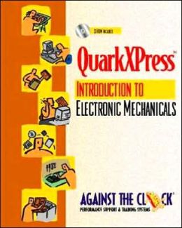 OuarkXPress 4: An Introduction to Electronic Mechanicals, and Student CD Package