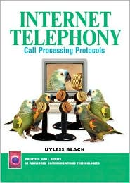 Internet Telephony: Call Processing Protocols