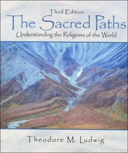 The Sacred Paths: Understanding the Religions of the World