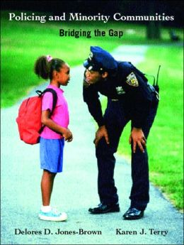 Policing and Minority Communities : Bridging the Gap