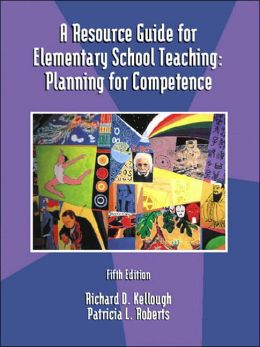 Resource Guide for Elementary School Teaching: Planning for Competence