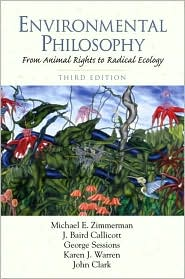Environmental Philosophy: From Animal Rights to Radical Ecology
