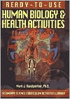 Ready-to-Use Human Biology and Health Activities for Grades 5-12