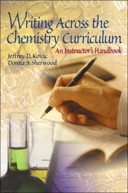 Writing Across the Chemistry Curriculum : An Instructor's Handbook