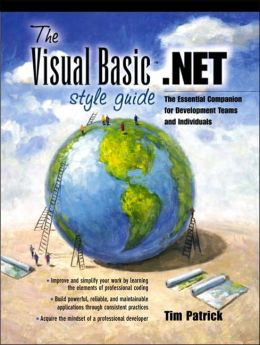 The Visual Basic .NET Style Guide: The Essential Companion for Development Teams and Individuals