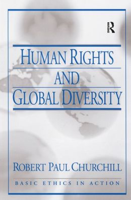 Human Rights and Global Diversity (Basic Ethics in Action Series)