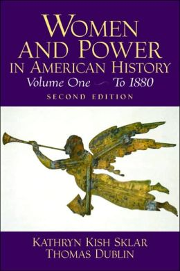 Women and Power in American History, Volume I