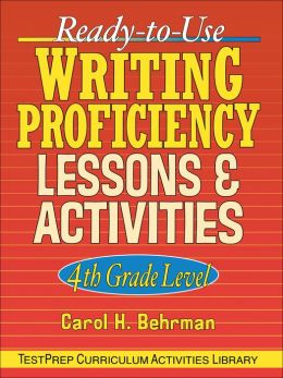 Ready-to-Use Writing Proficiency Lessons & Activities: 4th Grade Level
