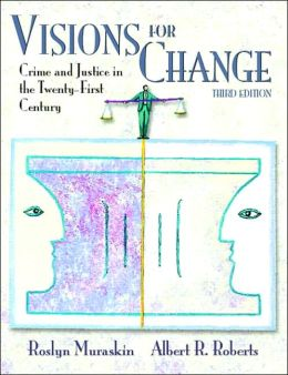 Visions for Change: Crime and Justice in the 21st Century