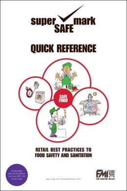 Retail Best Practices and Quick Reference to Food Safety and Sanitation