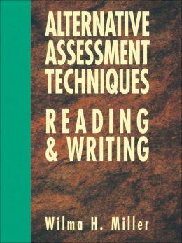Alternative Assessment Techniques for Reading & Writing