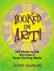 Hooked on Art!: 265 Ready-To-Use Activities in Seven Exciting Media