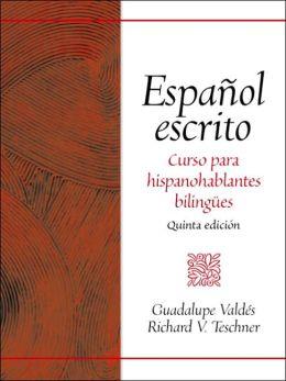 Espaqol Escrito: Curso Para Hispanohablantes Biling Es
