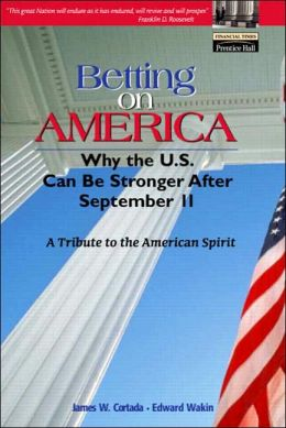 Betting on America: Why the U.S. Can Be Stronger after September 11