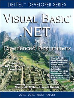 Visual Basic .NET For Experienced Programmers (Deitel Developers Series)