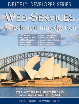 Web Services A Technical Introduction (Deitel Developer Series)