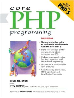 Core PHP Programming (Prentice Hall Ptr Core Series)