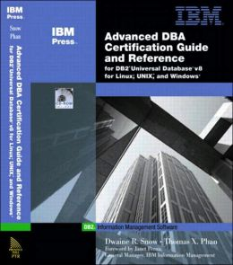 Advanced DBA Certification Guide and Reference: for DB2 Universal Database v8.1 for Linux, UNIX, and Windows