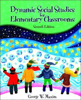 Dynamic Social Studies for Elementary Classrooms