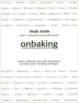 Onbaking: A Textbook of Baking and Pastry Fundamentals