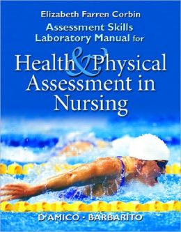 Assessment Skills Laboratory Manual for Health & Physical Assessment in Nursing