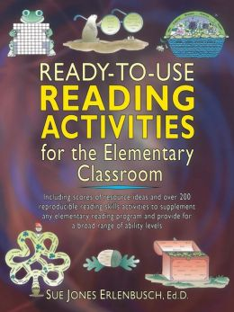 Ready-to-Use Reading Activities for the Elementary Classroom